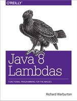 Java 8 Lambdas: Functional Programming For The Masses 1st Edition