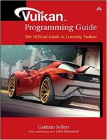 Vulkan Programming Guide: The Official Guide to Learning Vulkan (OpenGL) 1st Edition