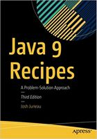 Java 9 Recipes: A Problem-Solution Approach 3rd ed. Edition