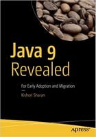 Java 9 Revealed: For Early Adoption and Migration 1st ed. Edition