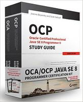 OCA / OCP Java SE 8 Programmer Certification Kit: Exam 1Z0-808 and Exam 1Z0-809 1st Edition