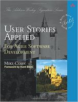 User Stories Applied: For Agile Software Development 1st Edition