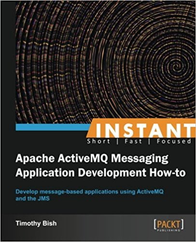 Instant+Apache+ActiveMQ+Messaging+Application+Development+How-to - фото 1