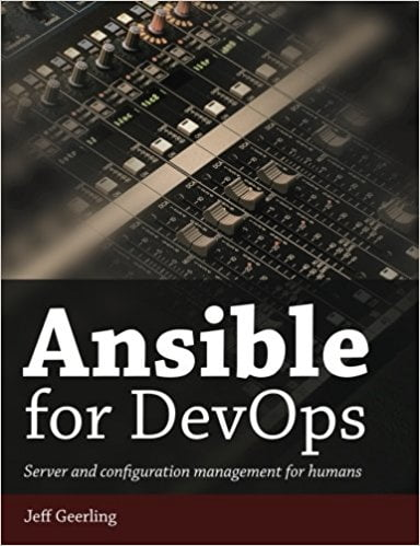 Ansible+for+DevOps%3A+Server+and+configuration+management+for+humans - фото 1