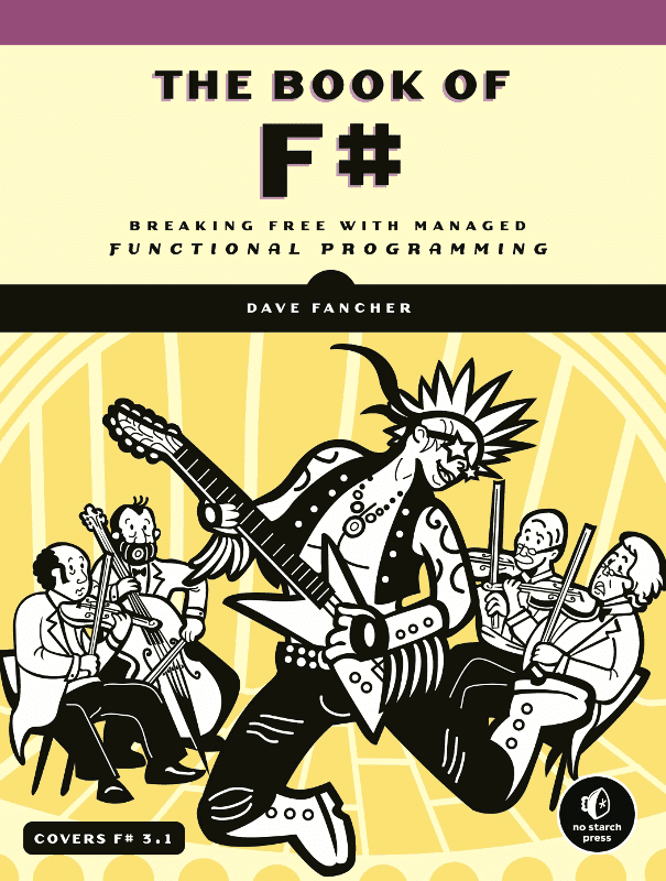 The+Book+of+F%23+Breaking+Free+with+Managed+Functional+Programming - фото 1