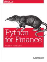 Python for Finance: Analyze Big Financial Data 1st Edition