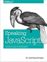 Speaking JavaScript An In-Depth Guide for Programmers