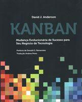 Kanban: Mudanca Evolucionaria de Sucesso para seu Negocio de Tecnologia (Portuguese Edition)