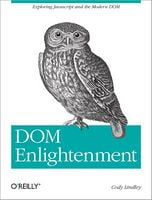 DOM Enlightenment. Exploring JavaScript and the Modern DOM