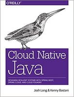 Cloud Native Java: Designing Resilient Systems with Spring Boot, Spring Cloud, and Cloud Foundry 1st Edition