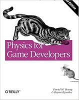 Physics for Game Developers: Science, math, and code for realistic effects 2nd Edition