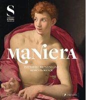 Maniera. Pontormo, Bronzino and Medici Florence