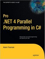 Pro .NET 4 Parallel Programming in C# (Expert's Voice in .NET) 1st ed. Edition