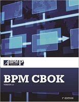 BPM CBOK Version 3.0: Guide to the Business Process Management Common Body Of Knowledge Version 3.0, Third Edition Edition