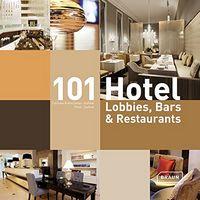 101 Hotel Lobbies, Bars & Restaurants