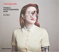 Firecrackers: Female Photographers Now