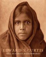 Edward Curtis One Hundred Masterworks