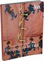Twentieth Century Fashion in Detail