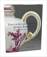 Vincennes and Early Sevres Porcelain