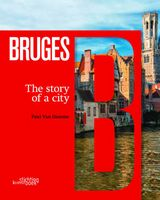 Bruges, the Story of a city