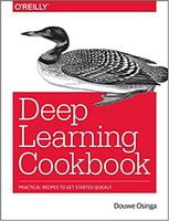 Deep Learning Cookbook: Practical recipes to get started quickly 1st Edition