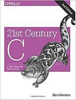 21st Century C: C Tips from the New School 2nd Edition