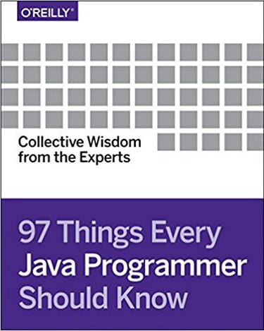97+Things+Every+Java+Programmer+Should+Know%3A+Collective+Wisdom+from+the+Experts+1st+Edition - фото 1