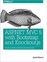 ASP.NET MVC 5 with Bootstrap and Knockout.js: Building Dynamic, Responsive Web Applications 1st Edition
