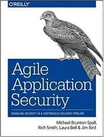 Agile Application Security: Enabling Security in a Continuous Delivery Pipeline 1st Edition