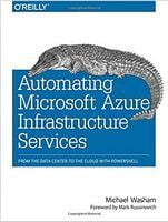 Automating Microsoft Azure Infrastructure Services: From the Data Center to the Cloud with PowerShell 1st Edition