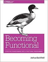 Becoming Functional: Steps for Transforming Into a Functional Programmer 1st Edition