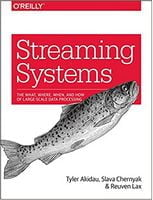 Streaming Systems: The What, Where, When, and How of Large-Scale Data Processing 1st Edition