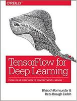 TensorFlow for Deep Learning: From Linear Regression to Reinforcement Learning 1st Edition