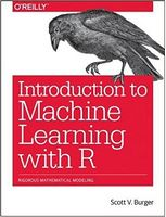 Introduction to Machine Learning with R: Rigorous Mathematical Analysis 1st Edition