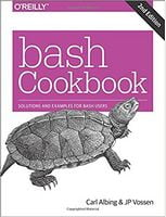 bash Cookbook: Solutions and Examples for bash Users 2nd Edition