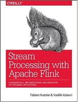 Stream Processing with Apache Flink: Fundamentals, Implementation, and Operation of Streaming Applications 1st Edition