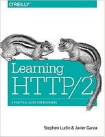 Learning HTTP/2: A Practical Guide for Beginners 1st Edition