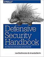 Defensive Security Handbook: Best Practices for Securing Infrastructure 1st Edition