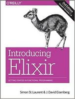 Introducing Elixir: Getting Started in Functional Programming 2nd Edition