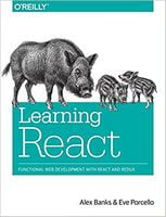 Learning React: Functional Web Development with React and Redux 1st Edition