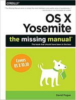 OS X Yosemite: The Missing Manual 1st Edition