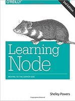 Learning Node: Moving to the Server-Side 2nd Edition