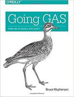 Going GAS: From VBA to Google Apps Script 1st Edition