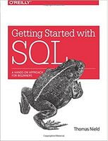Getting Started with SQL: A Hands-On Approach for Beginners 1st Edition
