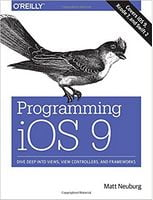 Programming iOS 9: Dive Deep into Views, View Controllers, and Frameworks 1st Edition