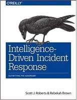 Intelligence-Driven Incident Response: Outwitting the Adversary 1st Edition