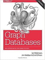 Graph Databases: New Opportunities for Connected Data 2nd Edition