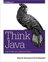 Think Java: How to Think Like a Computer Scientist 1st Edition