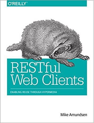 RESTful+Web+Clients%3A+Enabling+Reuse+Through+Hypermedia+1st+Edition - фото 1