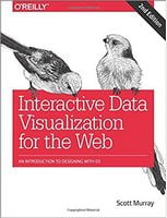 Interactive Data Visualization for the Web: An Introduction to Designing with D3 2nd Edition